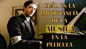 Que importancia posee la musica en la pelicula el pianista